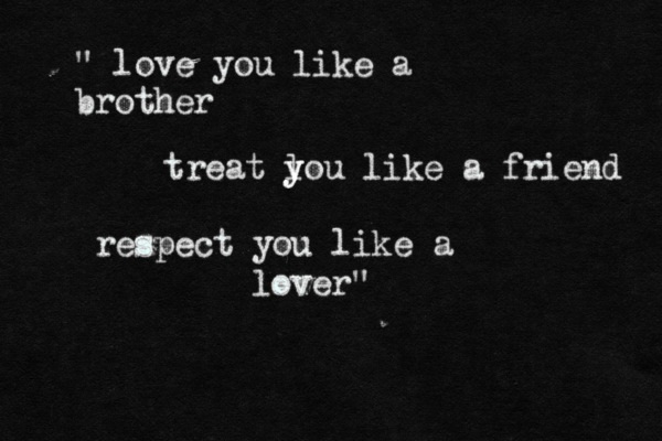 If You Get What I Mean,brother,love,respect,lover
