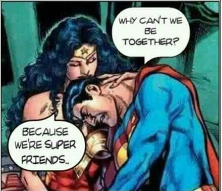 FriendZone - Cause We Are SuperFriend,Cause We Are SuperFriend,SuperFriend,friend,friendzone,superman,wonderwoman,woman,man,boys,boy,girl,girls,love,lover
