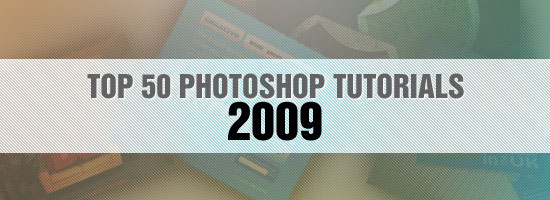 The 50 Best Photoshop Tutorials of 2009,The 50 Best Photoshop, Tutorials of 2009,Best,Photoshop, Tutorials, 2009,art,photoshop,adobe, Best Photoshop Tutorials of 2009,Best Photoshop ,Tutorials ,learning,learn,top50photoshop_tutorials_leadimage.jpg