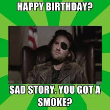 Happy Birthday - Sad Story - You Got Smoke,Happy Birthday - Do You Have Smoke,Happy Birthday,Do You Have Smoke,smoke,no smoking,smoking,sad story,sad,story