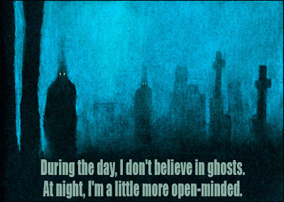 At Night,I Am More Open Minded,Open Minded,mind,night,ghost,scary,ghosts quote,quote