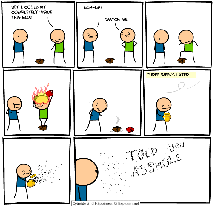Told You,Comic By Cyanide And Happiness,Comic By ,Cyanide And Happiness,Cyanide And Happiness,Comic,Funny,Friends