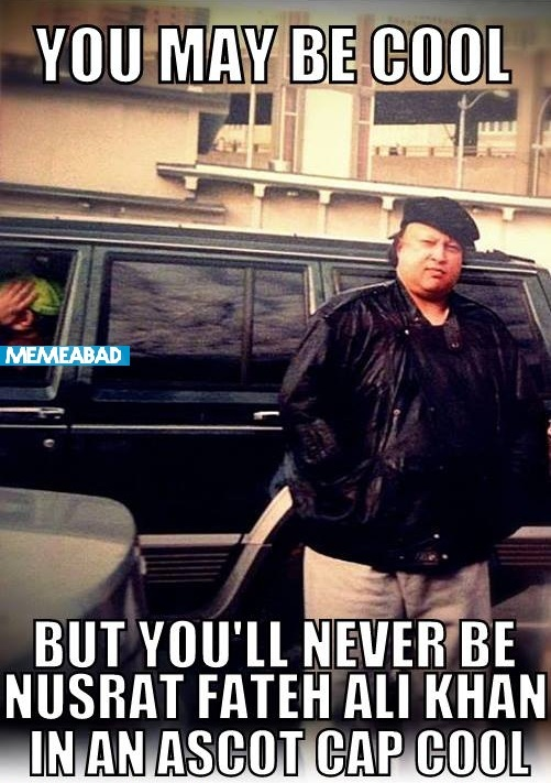 Nusrat_Fateh_Ali_Khan,ghazal, Ghazals, good medium, master, nusrat, Nusrat Fateh Ali Khan, Nusrat Fateh Ali Khan, By Nusrat Fateh Ali Khan,You may be cool,Nusrat-Fateh-Ali-Khan-meme