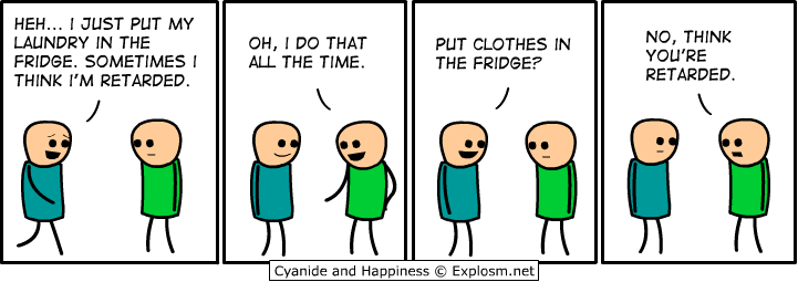 Think You Are Retarded,Retarded,Think you are retarded,Comic By Cyanide And Happiness,Comic By ,Cyanide And Happiness,Cyanide And Happiness,Comic,Funny,Friends