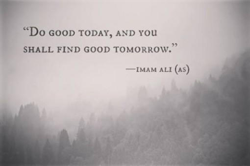 Do good,Imam Ali,Hazrat Ali,Teachings of Islam,Islamic Teachings,Sayings of Imam Ali,Sayings of Hazrat Ali,Islam,Muslims,Muslim