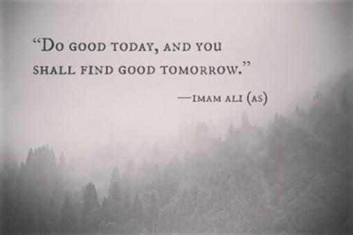 Do good,Imam Ali,Hazrat Ali,Teachings of Islam,Islamic Teachings,Sayings of Imam Ali,Sayings of Hazrat Ali,Islam,Muslims,Muslim