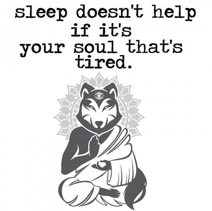 Sleep Doesnt Help,Help,Sleepless,Soul,If soul ,your sould ,soul thats tired,Sleep Doesnt Help If its Your Soul Thats Tired,habitual sleeplessness, inability to sleep,insomnia